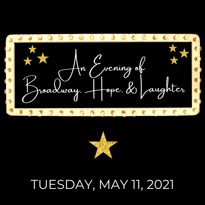 An Evening of Broadway, Hope, & Laughter 2021